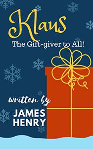 Klaus: The Gift-giver to ALL!