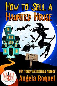 How to Sell a Haunted House: Magic and Mayhem Universe