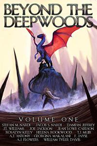 Beyond The Deepwood: Volume One