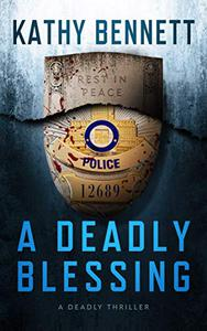 A Deadly Blessing: A Deadly Thriller