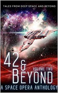 42 & Beyond: A Space Opera Anthology