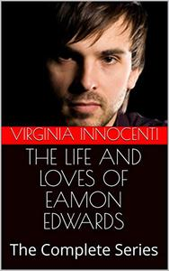 THE LIFE AND LOVES OF EAMON EDWARDS: The Complete Series