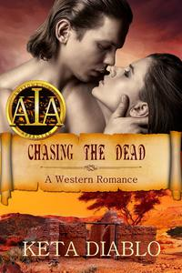 Chasing the Dead, Book 1 A Bannister Brothers Western