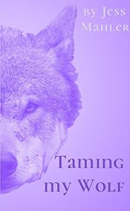 Taming My Wolf