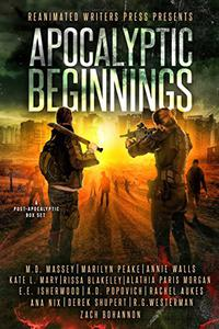 Apocalyptic Beginnings Box Set: The Reanimated Writers Present