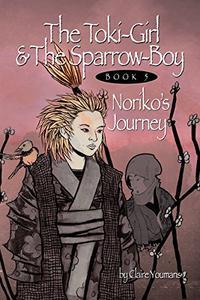 The Toki-Girl and the Sparrow-Boy Book 5: Noriko's Journey