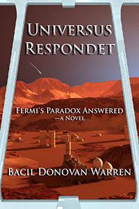 Universus Respondet: Fermi's Paradox Answered—a Novel