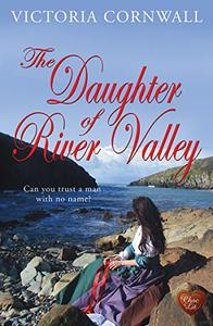 The Daughter of River Valley: Romance, suspense on the Cornish coast. Perfect summer read!