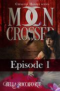 Moon Crossed - Part One: Part 1 of 6