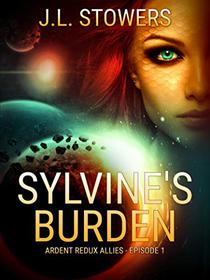 Sylvine's Burden: Ardent Redux Allies: Episode 1
