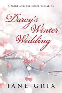 Darcy's Winter Wedding: A Pride and Prejudice Variation
