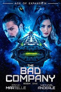 The Bad Company: A Military Space Opera Adventure