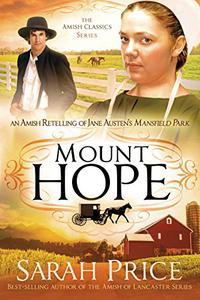 Mount Hope: An Amish Retelling of Jane Austen's Mansfield Park