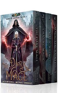 Hand of Justice Boxed Set (Books 1 - 4): The Dark Mage, Chasing Magic, Magic Rising, Magic Unchained