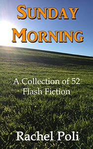 Sunday Morning: A Collection of 52 Flash Fiction
