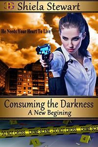 Consuming the Darkness: A New Beginning