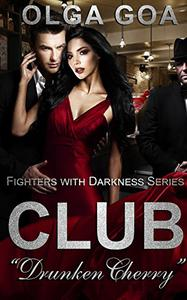 "CLUB ""DRUNKEN CHERRY"" (Mafia Dark Romance)"