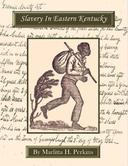 Slavery In Eastern Kentucky