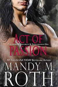 Act of Passion: An Immortal Ops World Novel