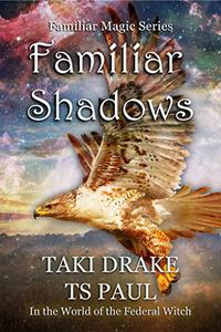Familiar Shadows: A tale from the Federal Witch Universe
