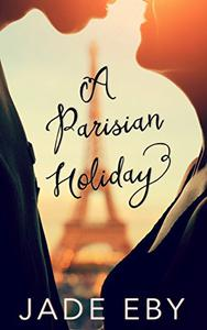 A Parisian Holiday: A Right Kind of Wrong Companion Novella