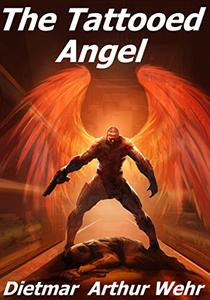 The Tattooed Angel: A High Avenging Angel Story