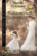 Barkerville Beginnings: British Columbia