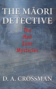 The Maori Detective: The Red Zone Mysteries