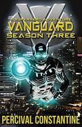 Vanguard: Season Three: A Superhero Adventure