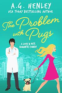 The Problem with Pugs: A Love & Pets Romantic Comedy Series Novel