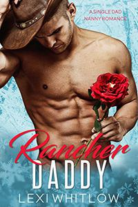 Rancher Daddy: A Single Dad & Nanny Romance