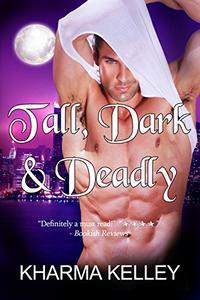 Tall, Dark & Deadly: A Vampire Romance Novel
