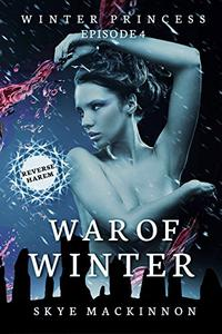 War of Winter: (Reverse Harem Serial)