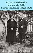 Wanda Landowska - Manuel de Falla : Correspondance (1922-1931): Mémé et le moine, une amitié précieuse