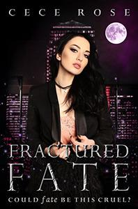 Fractured Fate: Reverse Harem Serial - Part One