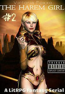 The Harem Girl: Part Two: A LitRPG Fantasy Serial