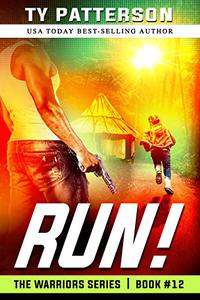 RUN!: Warriors Series of Action Thrillers