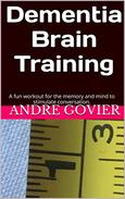 Dementia Brain Training: A fun workout for the memory and mind to stimulate conversation.