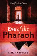 Eve of the Pharaoh: Historical Adventure and Mystery