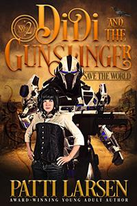 Didi and the Gunslinger Save the World