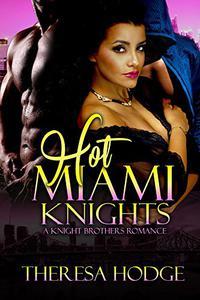 Hot Miami Knights: A Knight Brothers Romance
