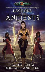 Legends Of The Ancients: Age Of Magic - A Kurtherian Gambit Series