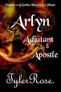 Arlyn: Adjutant & Apostle