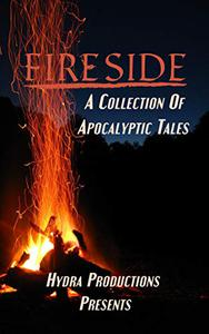 Fireside: A Collection of Apocalyptic Tales