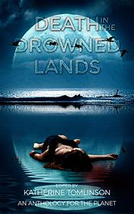Death in the Drowned Lands: An Anthology for the World