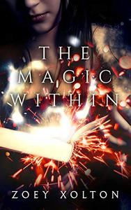 The Magic Within: An Urban Fantasy High School Witchcraft Short Story