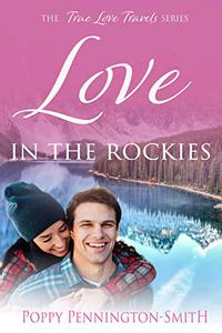 Love in the Rockies: A Sweet, Clean, Rivals to True Love Romance