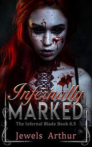 Infernally Marked: An Infernal Blade Prequel