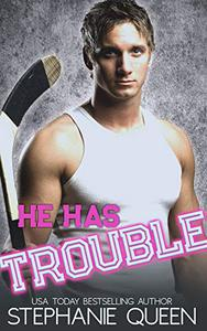 He Has Trouble: A Bad Boy Second Chance Romance