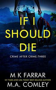 If I Should Die: A Psychological Thriller